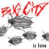 Bug City is Love